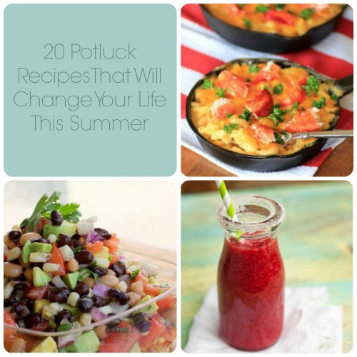 20 Potluck Recipes That Will Save Your Life This Summer