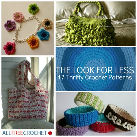 The Look For Less: 17 Thrifty Crochet Patterns