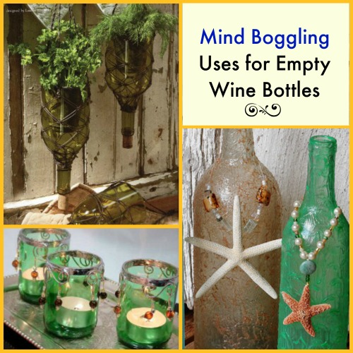 10 mind boggling uses for empty wine bottles cheap eats for Empty bottle craft