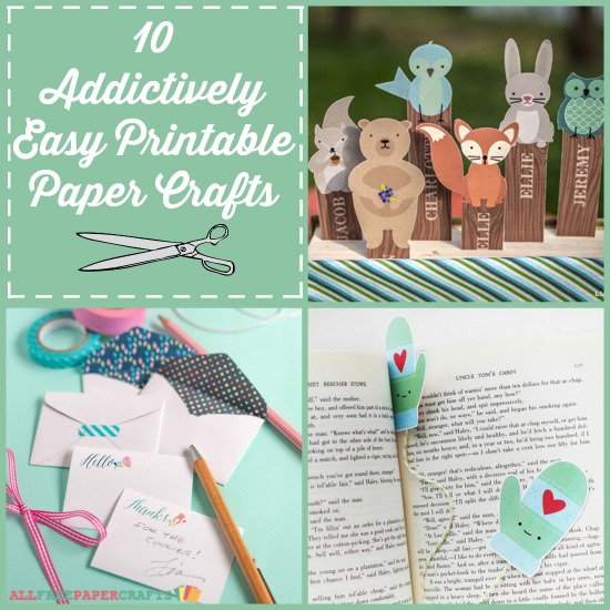 Addictively Easy Printable Paper Crafts