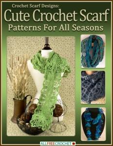 Crochet Scarf Designs: Cute Crochet Scarf Patterns for All Seasons