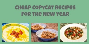 Cheap Copycat Recipes for the New Year
