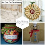 Treat Every Day Like Christmas - Affordable and Easy Handmade Gifts
