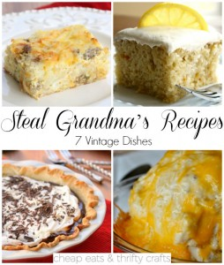 Steal Grandma's Recipes: 7 Vintage Dishes
