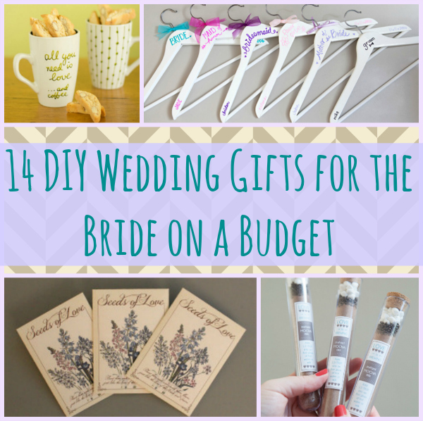 Cheap Wedding Gifts Ideas: 14 DIY Wedding Gifts For The Bride On A Budget