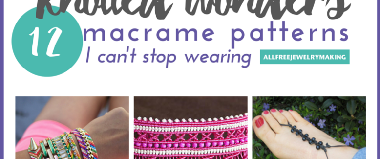 Knotted Wonders: 12 Macrame Patterns I Can't Stop Wearing